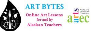 Art Bytes - Art Lessons by Alaskan Teachers